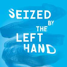 Image for Seized by the Left Hand